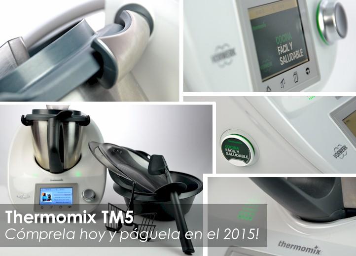 Thermomix TM5 - Cómprela hoy y páguela en 2015!